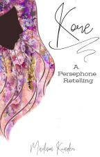 Kore || A Hades and Persephone Retelling by madisonmcclay