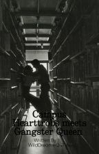 Campus Hearttrobs meets Gangster Queen by dark_psycho14