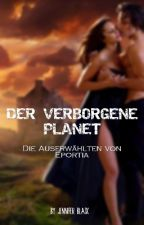 DER VERBORGENE PLANET- die Auserwählten von Eportia by Jennifer05051818