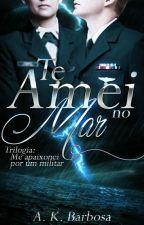 Te Amei no Mar - Livro 01 by AishaKyara