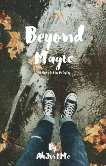 Beyond Magic (A Harry Potter Roleplay)