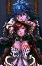 A Royal Mess With Magic | Jerza Fanfic by JenScarlet143