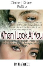 When I Look At You (Rastro Fanfic) by MiaFabu121