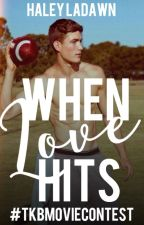 When Love Hits #TKBMovieContest by thewanderess