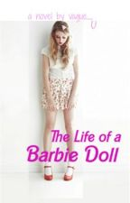 The Life of a Barbie Doll by vague_