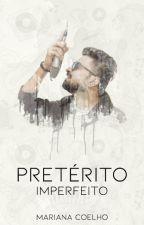 Pretérito Imperfeito - Livro I by MarianaCoelho95