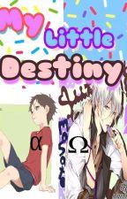 My Little destiny~Omegaverse/Saga1. by danila_san