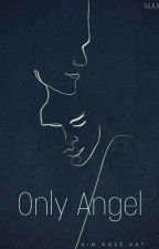 Only angel | H.S by saaarasstyles