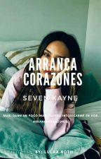 Arranca Corazones- Seven Kayne by lulaabotii