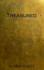 Treasured - A Lams Fanfiction by MoonBaby42
