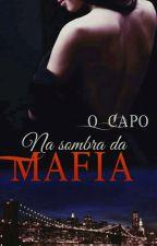 O Capô Série Na Sombra Da Máfia  { COSTA NOSTRA LIVRO 1} by iryslp