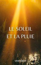 Le soleil et la pluie (TERMINÉ) by Nefilia753
