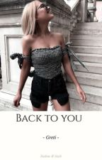 Back to you by -Greti-