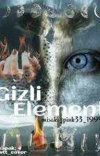 GİZLİ ELEMENT by misaki_pink33_1999