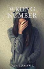| WRONG NUMBER | by dahyunxox
