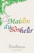La Maison du Bonheur by Perlemu