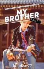 My Brother(Exo Luhan Fanfiction) by luludear77