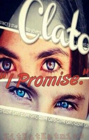 """I promise."" - ( A Clato Fanfic ) by onlyonecomesout"