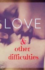 Love & Other Difficulties by eightyone81