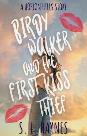 Birdy Walker and the First Kiss Thief (Hopton Hills #0.5) by BEHaynes