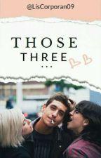 Those Three by LisCorporan9