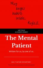 The Mental Patient by AlexanderKennedy87