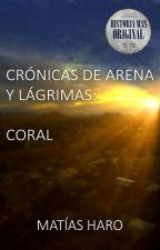 Crónicas de Arena y Lágrimas: Coral Volumen I by Kaozen