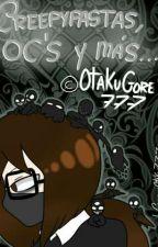 [1] Creepypastas, OC's y más... by OtakuGore777