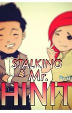 Stalking Mr. Chinito by highgirl