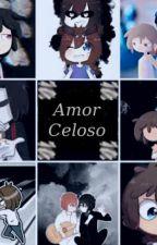 Amor Celoso ( Frededdy ) by Norjelys999