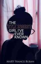 The Strongest Girl I Ever Know by babaengnakatoga