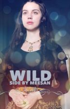 Wild Side  by hogwartsmylife