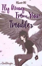 Fly Away From Your Troubles (Klance AU) by SoniDragon