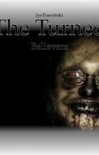 The Turned - Believers (Book 2) by JyeTrawinski