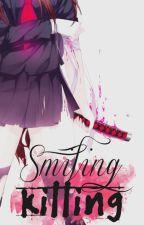 Smiling Killing  by imSHORTT