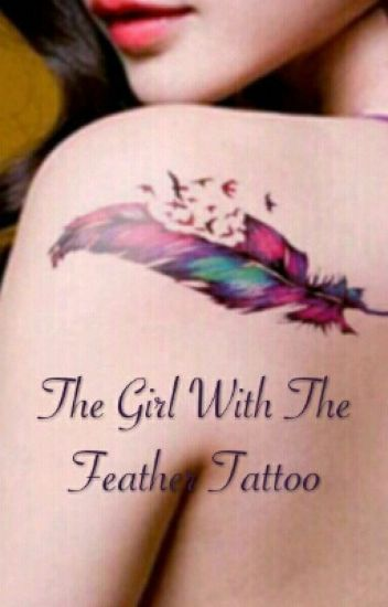 "The girl with the feather tattoo   Sequel to ""My Alpha"""