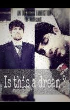 Is this a dream ? ( Smosh/Ian Hecox fanfiction ) by MrsHecoxxD