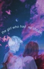 the girl who had no choice // draco malfoy by turtleteeth