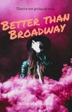 Better Than Broadway by RosettaSimon