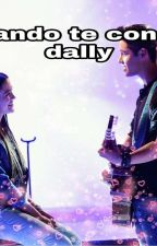 ✨🎶Cuando Te Conoci🎶✨ *~Dally~* [Terminada] by fresitakawaii1234