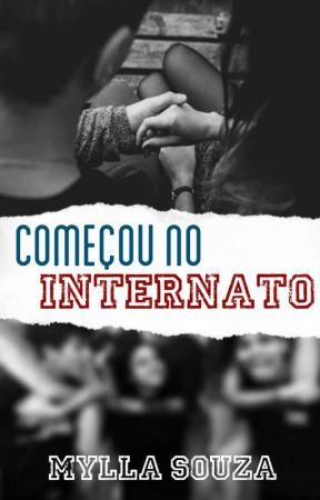 Começou No Internato by FlorDeCacto26