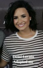 Demi Lovato adopted me by goingallnight