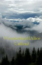 Wonderland(Alice Cullen) by LostInTheUpsideDown