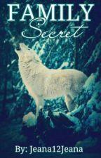 Family Secret by Jeana_Sweet13
