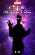 Gênese - origem das Sombras by jotaeff