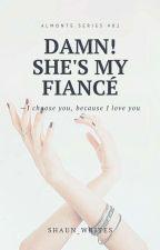 Damn!She is My Fiance by Aniahs-kun