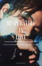 Desperately In Love by Still_Around