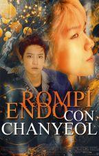 #6 Rompiendo con Chanyeol [ChanBaek] by Sheep88
