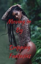 Moving in Book two by DrippingFantasies_