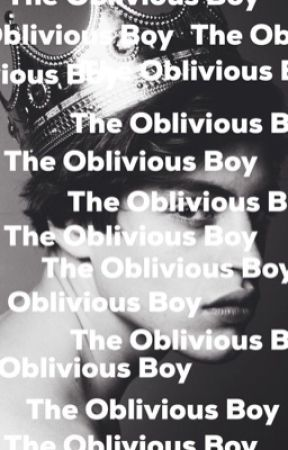 The oblivious boy (COMPLETED) by DieAwaken
